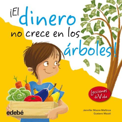 9788468303871: EL DINERO NO CRECE EN LOS ÁRBOLES (Lecciones de Vida)