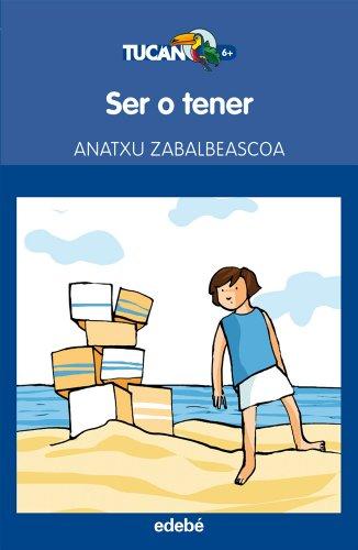 9788468304137: SER O TENER, DE ANATXU ZABALBEASCOA (Tucán Azul)