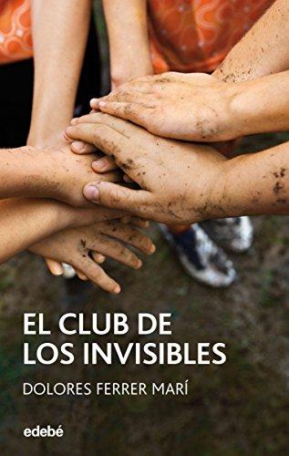 9788468304182: EL CLUB DE LOS INVISIBLES, de Dolores Ferrer (Periscópio)
