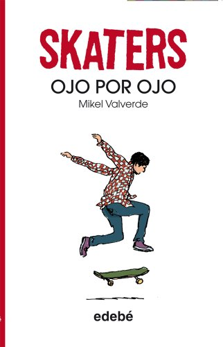 9788468304830: Skaters 3. Ojo por ojo, de Mikel Valverde
