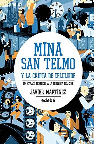 9788468307176: Mina San Telmo y la cripta de celuloide: Un atraco perfecto a la historia del cine (libro 2)