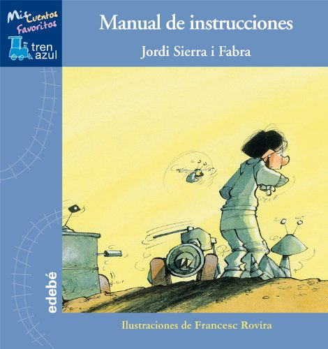 9788468308081: Manual de instrucciones (Mis Cuentos Favoritos: Tren Azul) (Spanish Edition)