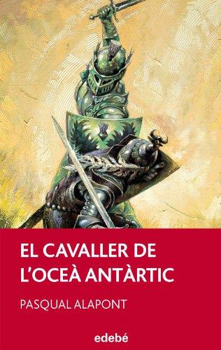 9788468308166: El Cavaller de l?Oceà Antàrtic, de Pasqual Alapont