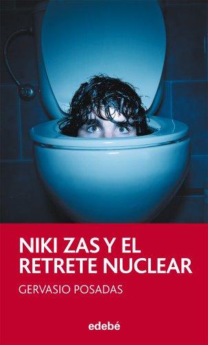 9788468308319: Niki Zas y el retrete nuclear, de Gervasio Posadas