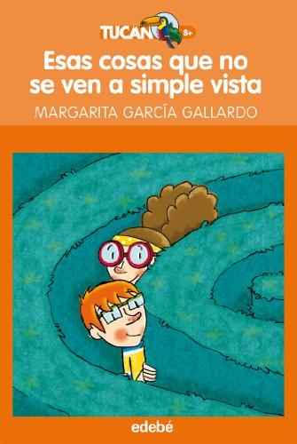 9788468308647: Esas cosas que no se ven a simple vista, de Margarita G. Gallerdo (TUCAN NARANJA)