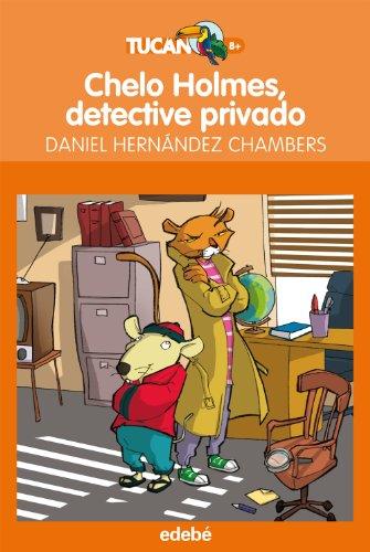 9788468308890: Chelo Holmes, detective privado (Tucán naranja)