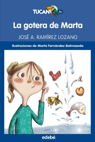 La gotera de Marta (Paperback): José A. Ramírez