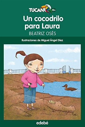 9788468312422: Un cocodrilo para Laura (Tucán Verde)