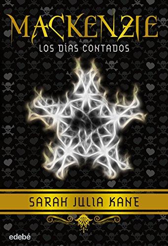 Mackenzie 3, Los días contados: Kane, Sarah Julia