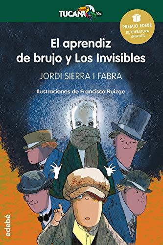 9788468317762: PREMIO EDEBÉ INFANTIL 2016: El aprendiz de brujo y Los Invisibles (Tucán Verde) - 9788468317762