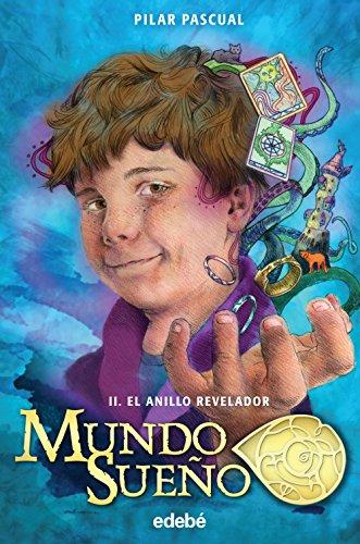 MUNDO SUENO 2. EL ANILLO REVELADOR