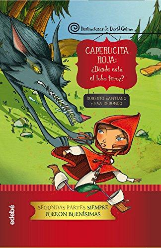 Caperucita roja : ¿dónde se ha metido: Roberto García Santiago,