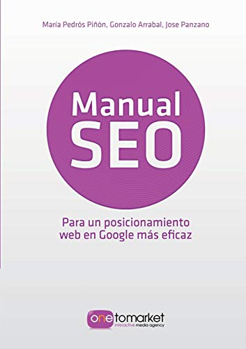 9788468628394: Manual Seo. Posicionamiento Web En Google Para Un Marketing Mas Eficaz (Spanish Edition)
