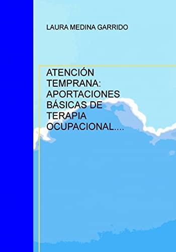 9788468642307: ATENCIÓN TEMPRANA: APORTACIONES BÁSICAS DE TERAPIA OCUPACIONAL.