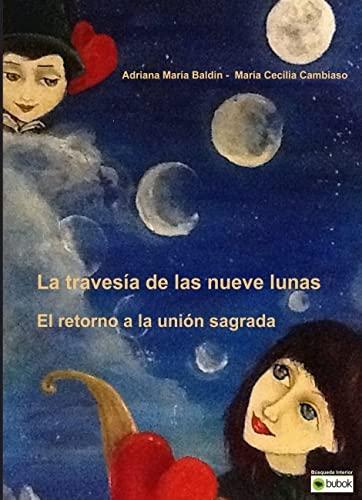 9788468647395: La travesía de las Nueve Lunas - El retorno a la Unión Sagrada