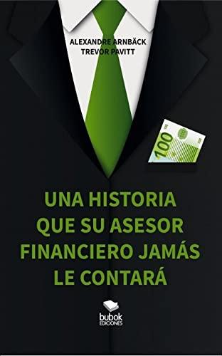 9788468655161: Una historia que su asesor financiero nunca le contará