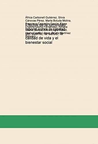 9788468670539: Efectos de la turnicidad laboral sobre la calidad del sueño, la salud, la calidad de vida y el bienestar social