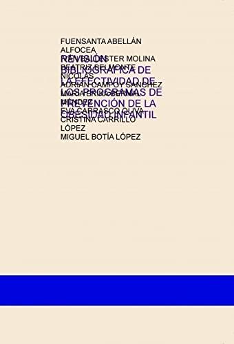 9788468677057: REVISIÓN BIBLIOGRÁFICA DE LA EFECTIVIDAD DE LOS PROGRAMAS DE PREVENCIÓN DE LA OBESIDAD INFANTIL