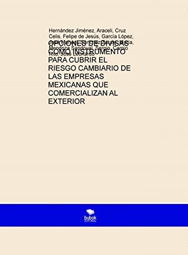 9788468680842: OPCIONES DE DIVISAS COMO INSTRUMENTO PARA CUBRIR EL RIESGO CAMBIARIO DE LAS EMPRESAS MEXICANAS QUE COMERCIALIZAN AL EXTERIOR