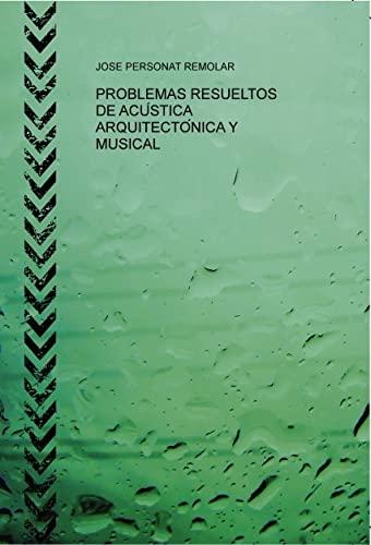 9788468684581: PROBLEMAS RESUELTOS DE ACÚSTICA ARQUITECTÓNICA Y MUSICAL