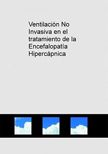 9788468685502: Ventilación No Invasiva en el tratamiento de la Encefalopatía Hipercápnica