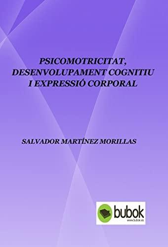 9788468685847: Psicomotricitat, desenvolupament cognitiu i expressió corporal