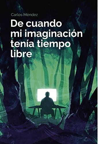 9788468686097: De cuando mi imaginación tenía tiempo libre