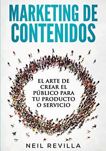 9788468686653: MARKETING DE CONTENIDOS El arte de crear el público para tu producto o servicio (Spanish Edition)