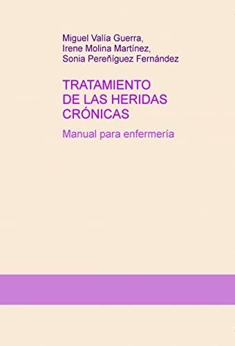 9788468690414: Tratamiento de las heridas crónicas. Manual para enfermería