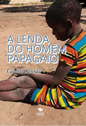 9788468690773: A LENDA DO HOMEM PAPAGAIO