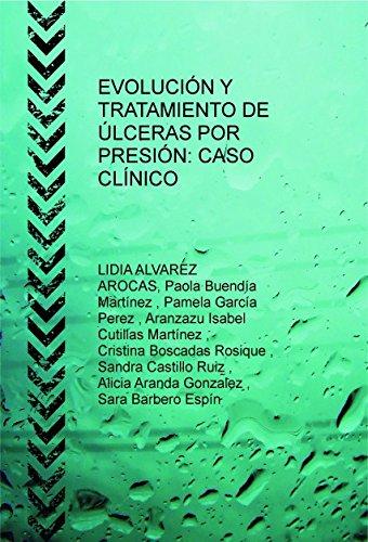 9788468692302: EVOLUCIÓN Y TRATAMIENTO DE ÚLCERAS POR PRESIÓN: CASO CLÍNICO