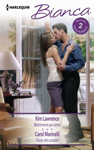 Matrimonio por amor / Flores del corazón: Lawrence, Kim /