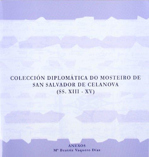 9788468862408: Colección diplomática do mosteiro de san salvador de celanova (SS.XIII-XV) 4 volúmenes