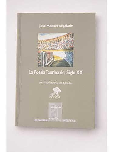 La Poesía Taurina del Siglo XX: Regalado, José Manuel