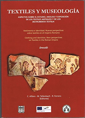 TEXTILES Y MUSEOLOGIA. ASPECTOS SOBRE EL ESTUDIO, ANALISIS Y EXPOSICION DE LOS TEXTILES ANTIGUOS Y ...