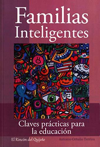 Familias Inteligentes: Claves prácticas para la educación - Ortuño Terriza, Antonio