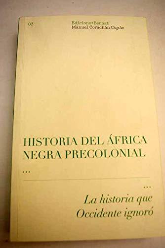 Historia del África negra precolonial. La historia: Corachán Cuyás, Manuel.