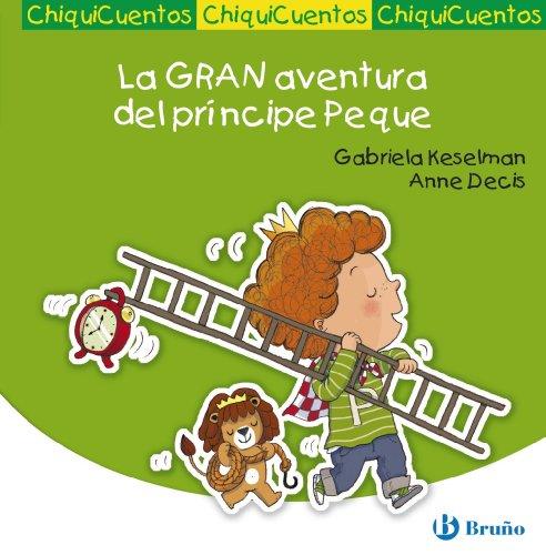 9788469600016: La Gran Aventura Del Príncipe Peque (Castellano - A Partir De 3 Años - Cuentos - Chiquicuentos)