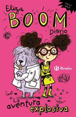 9788469600085: Eliza Boom. Diario: La aventura explosiva (Castellano - A Partir De 6 Años - Personajes Y Series - Eliza Boom)