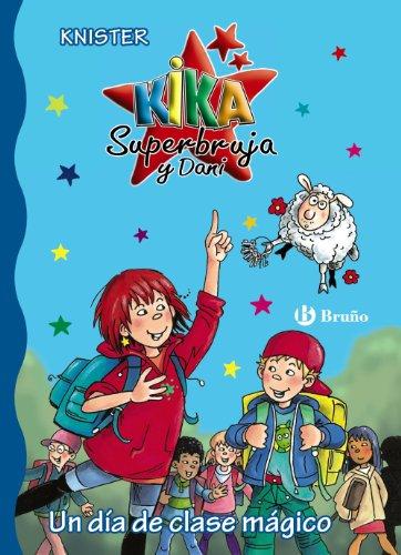 9788469600115: Un día de clase mágico (Castellano - A Partir De 6 Años - Personajes Y Series - Kika Superbruja Y Dani)