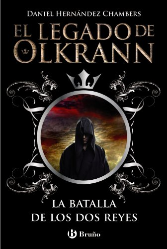 9788469600320: El Legado De Olkrann 1. La Batalla De Los Dos Reyes (Castellano - Juvenil - Narrativa - El Legado De Olkrann)