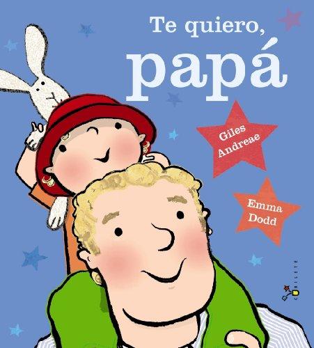 9788469600368: Te quiero, papá (Castellano - A Partir De 3 Años - Álbumes - Cubilete)