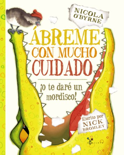 9788469600375: Ábreme con mucho cuidado / Open me carefully: ¡o Te Daré Un Mordisco! / or I'll Bite You! (Spanish Edition)
