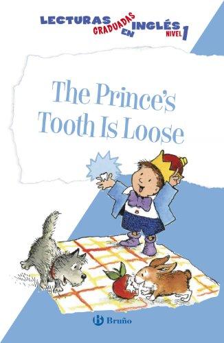 9788469600535: The Prince's Tooth Is Loose. Lecturas graduadas en inglés, nivel 1 (Castellano - A Partir De 6 Años - Libros En Inglés - Lecturas Graduadas)