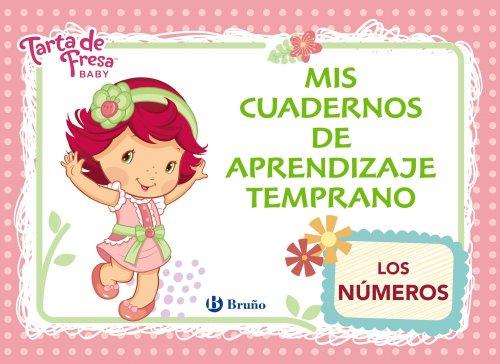 9788469600689: Tarta De Fresa Baby. Mis Cuadernos De Aprendizaje Temprano 1. Los N�meros (Castellano - Bru�o - Tarta De Fresa)