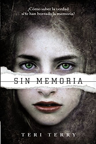 Sin Memoria (Reiniciados / the Slated Trilogy): Terry, Teri