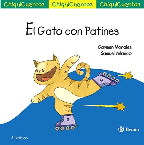 9788469604205: El Gato con Patines (Castellano - A PARTIR DE 3 AÑOS - CUENTOS - ChiquiCuentos)