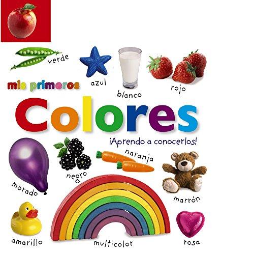 9788469604458: Mis primeros colores. ¡Aprendo a conocerlos! (Castellano - A Partir De 0 Años - Imaginarios (Primeros Diccionarios Visuales) - Mis Primeros...)