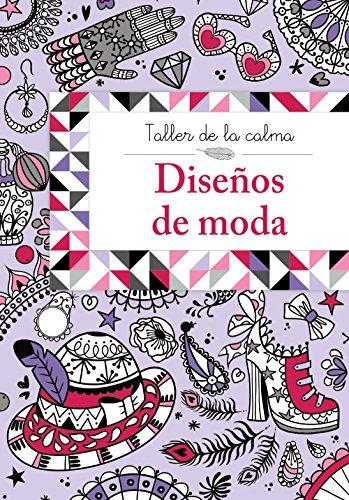 9788469605615: Taller de la calma. Diseños de moda (Castellano - A Partir De 6 Años - Libros Didácticos - Taller De La Calma)