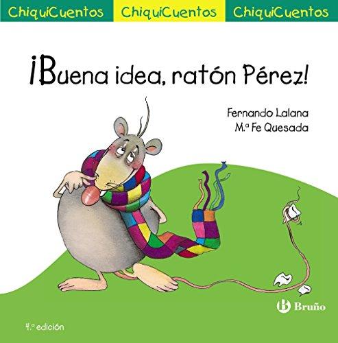 9788469605974: ¡Buena idea, ratón Pérez! (Castellano - A Partir De 3 Años - Cuentos - Chiquicuentos)